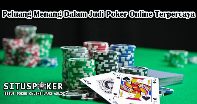 Peluang Menang Dalam Judi Poker Online Terpercaya