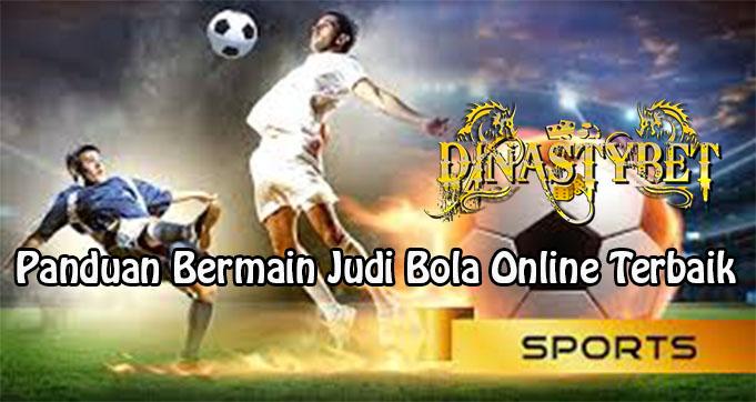 Panduan Bermain Judi Bola Online Terbaik