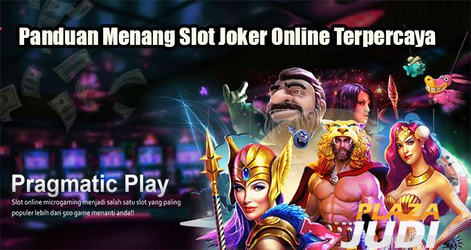 Panduan Menang Slot Joker Online Terpercaya