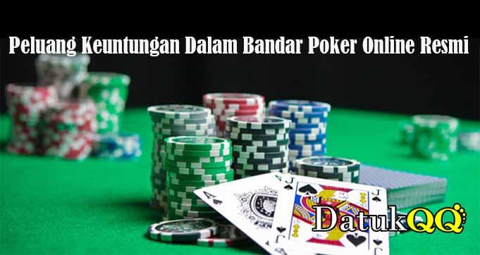 Peluang Keuntungan Dalam Bandar Poker Online Resmi