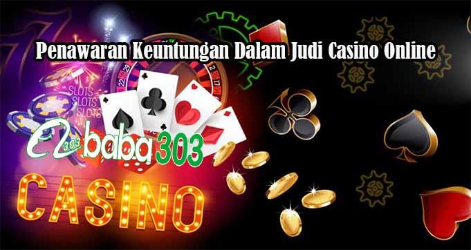 Penawaran Keuntungan Dalam Judi Casino Online